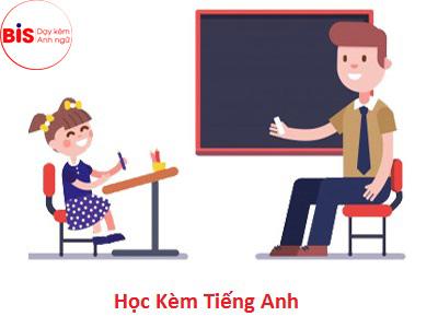 Hình thức học kèm tiếng Anh giúp học viên của Trung tâm Dạy kèm tiếng Anh BIS tiếp thu bài học tốt hơn, giáo viên có thể quan tâm đến từng học viên.