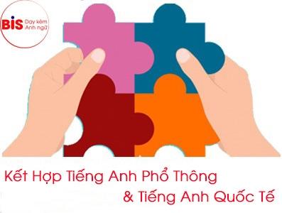 Mô hình học tích hợp tại BIS giúp học viên vừa học tốt tiếng Anh ở trường vừa được phát triển kỹ năng giao tiếp tiếng Anh.